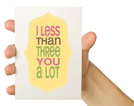 I less than three you a lot